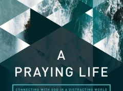 A Praying Life 2nd Edition by Paul Miller
