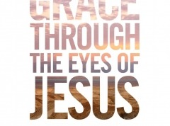 Grace Through the Eyes of Jesus Participant's Manual