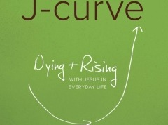 J-Curve Study, Unit 1: United with Christ (Participant's Manual)