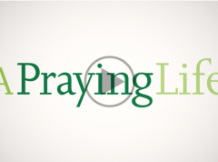 A Praying Life Seminar Video Link