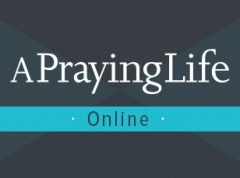 A Praying Life Online Seminar