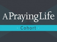 8-Week A Praying Life Cohort