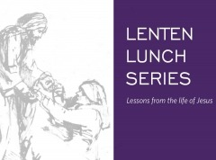 Lenten Lunch Series