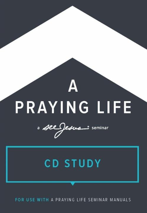 A Praying Life CD Seminar Study | seeJesus