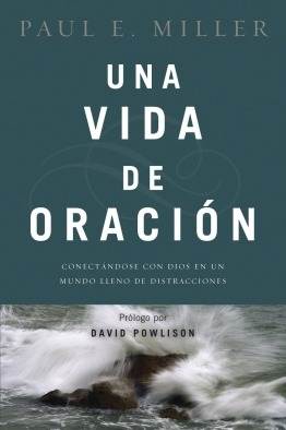 A Praying Life by Paul E Miller in Spanish cover