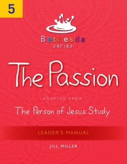 Bethesda The Passion Leader's Manual (Unit 5)