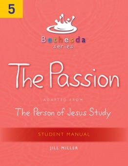 Bethesda The Passion Student's Manual (Unit 5)