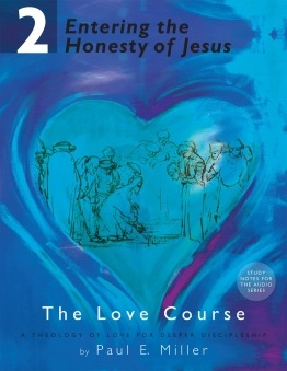 Entering the Honest of Jesus | The Love Course, Part 2
