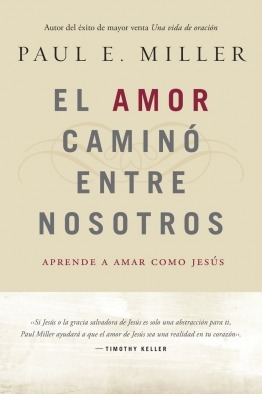 Love Walked Among Us (Spanish) | by Paul E. Miller