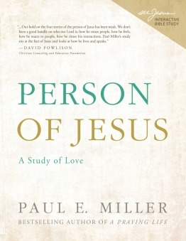 Person of Jesus Study | Paul E. Miller