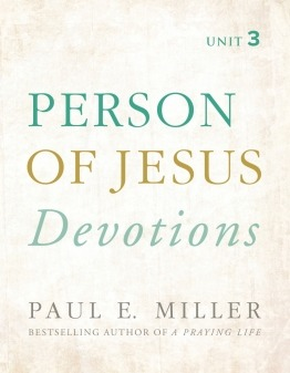 Person of Jesus Devotions for Unit 3