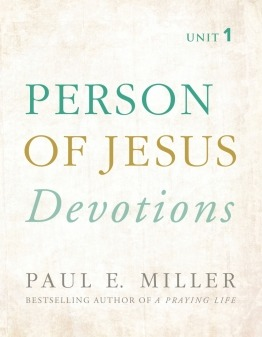 Person of Jesus Devotions for Unit 1