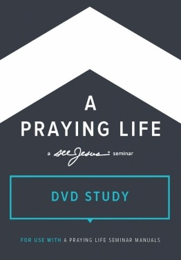 A Praying Life Seminar Study DVD cover