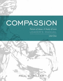 Person of Jesus, Unit 1: Compassion (Leader's Manual)