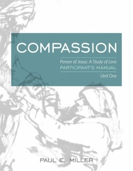 Person of Jesus, Unit 1: Compassion (Participant's Manual)