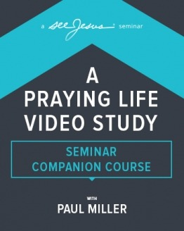 A Praying Life Video Study