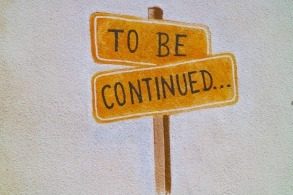 Sign saying to be continued